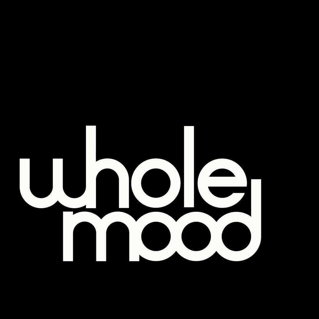 Whole mood